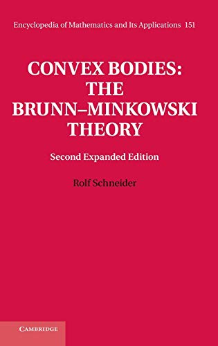 Convex Bodies: The Brunn-Minkowski Theory (Encyclopedia of Mathematics and its Applications): ...