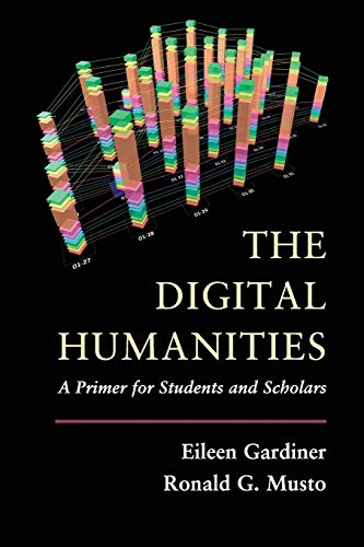 9781107601024: The Digital Humanities: A Primer for Students and Scholars