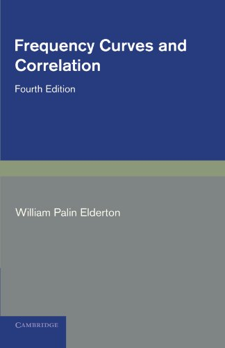 Frequency Curves and Correlation: William Palin Elderton