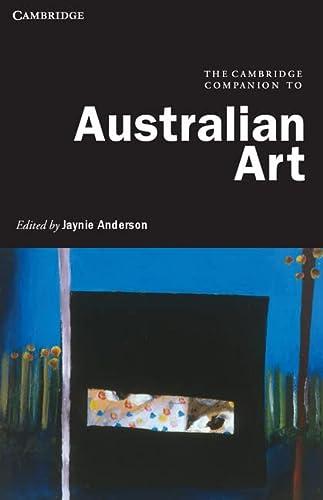 The Cambridge Companion to Australian Art (Paperback): Jaynie Anderson