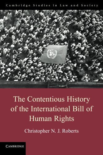 9781107601635: The Contentious History of the International Bill of Human Rights (Cambridge Studies in Law and Society)