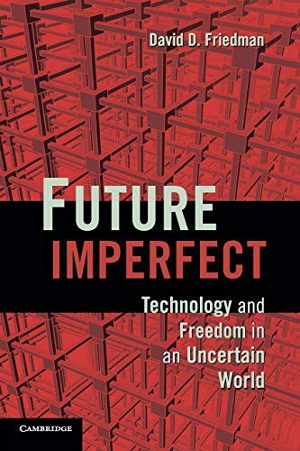 9781107601659: Future Imperfect: Technology and Freedom in an Uncertain World