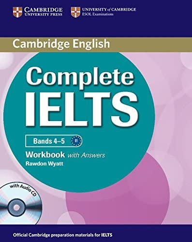 Complete IELTS Bands 4-5 Workbook with Answers: Wyatt, Rawdon