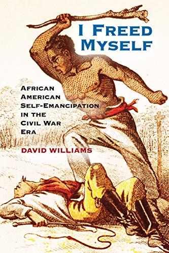 9781107602496: I Freed Myself: African American Self-Emancipation in the Civil War Era