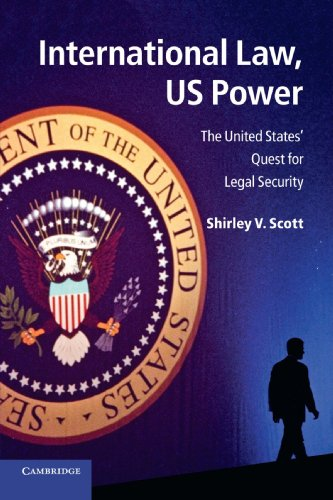 9781107602595: International Law, US Power: The United States' Quest for Legal Security