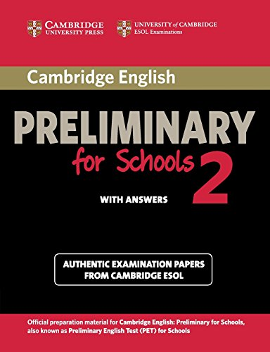 9781107603103: Cambridge English Preliminary for Schools 2 Student's Book with Answers: Authentic Examination Papers from Cambridge ESOL (PET Practice Tests)