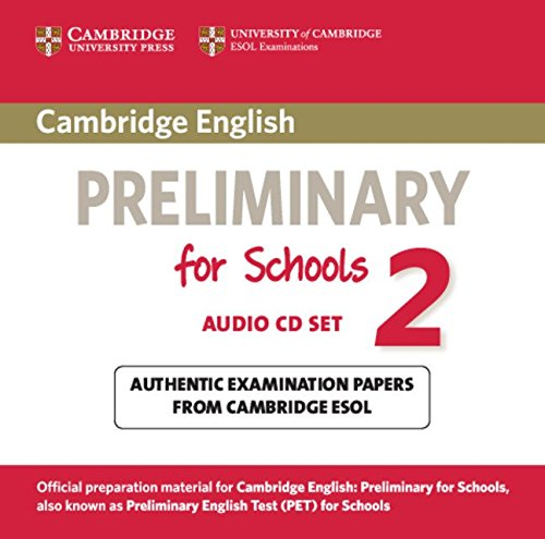 9781107603110: Cambridge English Preliminary for Schools 2 Audio CDs (2): Authentic Examination Papers from Cambridge ESOL (PET Practice Tests)