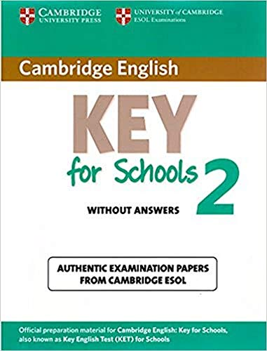 9781107603134: Cambridge English Key for Schools 2 Student's Book without Answers: Authentic Examination Papers from Cambridge ESOL (KET Practice Tests)
