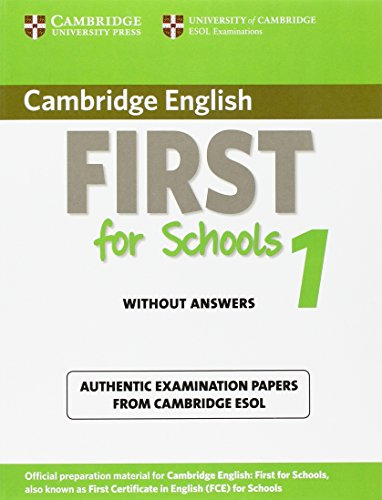 9781107603189: Cambridge English First for Schools 1 Student's Book without Answers: Authentic Examination Papers from Cambridge ESOL (FCE Practice Tests)