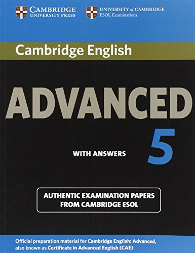 Cambridge English Advanced 5 Student's Book with Answers: Authentic Examination Papers from ...