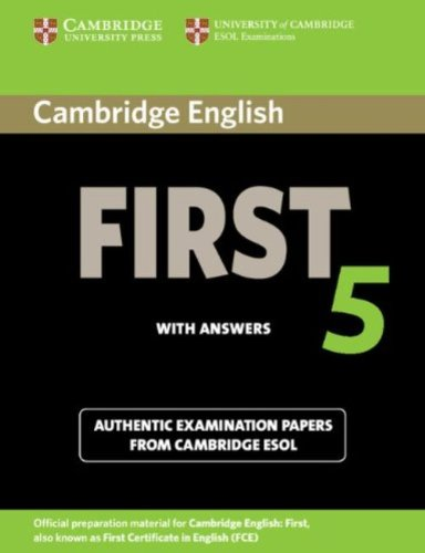 Cambridge English First 5 Student's Book with Answers: Authentic Examination Papers from ...