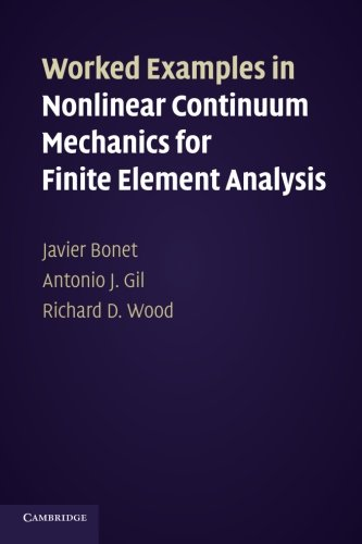 Worked Examples in Nonlinear Continuum Mechanics for Finite Element Analysis: Dr Javier Bonet
