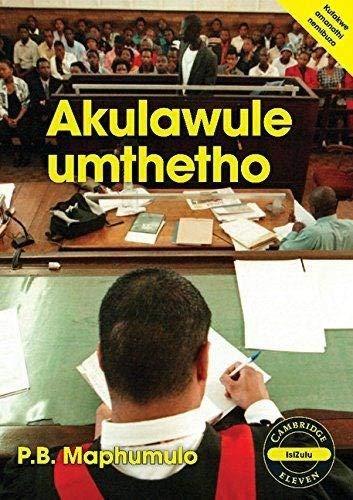 Akulawule umththo Akulawule umththo (Cambridge Eleven Readers): Patrick Bhekizenzo Maphumulo