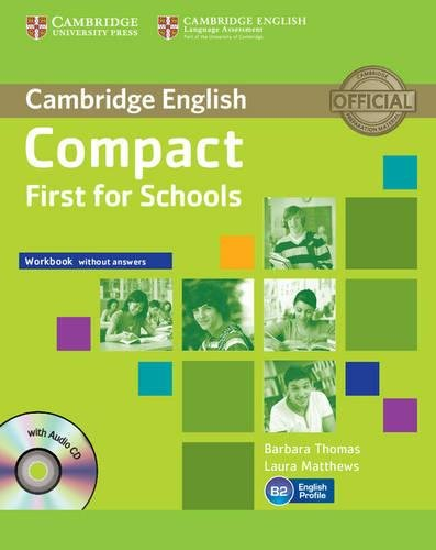 Compact First for Schools. Workbook Without Answers avec 1 CD audio - Barbara Thomas