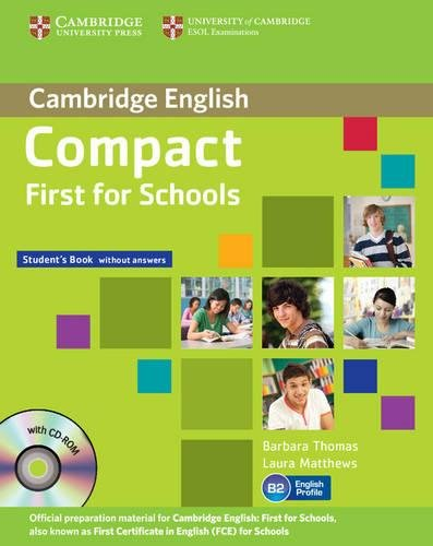 9781107604018: Compact First for Schools Student's Pack (Student's Book without Answers with CD-ROM, Workbook without Answers with Audio CD)