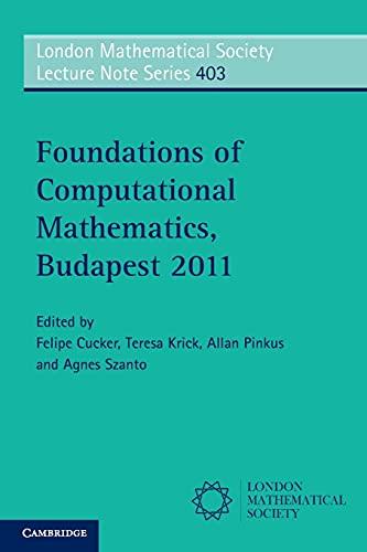 Foundations of Computational Mathematics, Budapest 2011 (Paperback): Felipe Cucker
