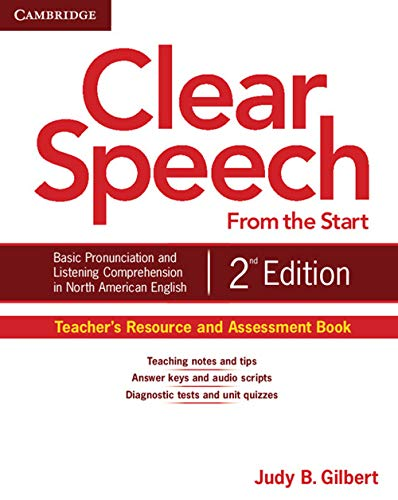 9781107604315: Clear Speech from the Start Teacher's Resource and Assessment Book: Basic Pronunciation and Listening Comprehension in North American English