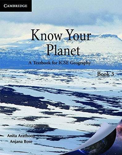 Know Your Planet: A Textbook for ICSE Geography, Book 2: Anita Arathoon,Anjana Bose