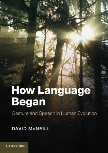 9781107605497: How Language Began: Gesture and Speech in Human Evolution (Approaches to the Evolution of Language)