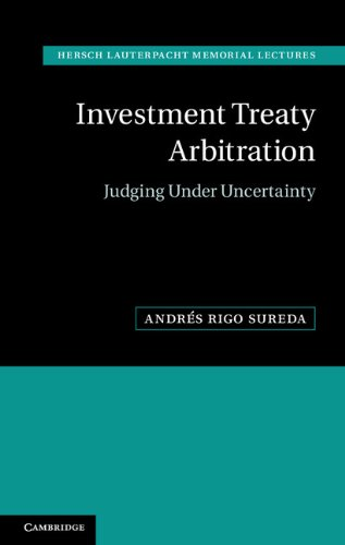 9781107606630: Investment Treaty Arbitration: Judging under Uncertainty (Hersch Lauterpacht Memorial Lectures)