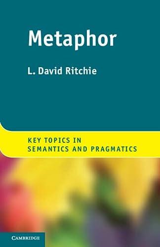 9781107606661: Metaphor (Key Topics in Semantics and Pragmatics)