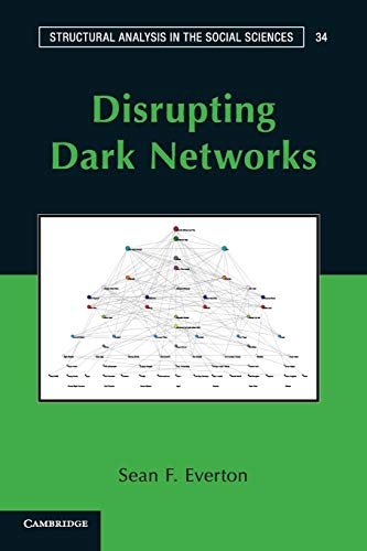 Disrupting Dark Networks Paperback (Structural Analysis in the Social Sciences): Everton