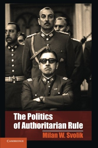 The Politics of Authoritarian Rule (Cambridge Studies in Comparative Politics): Milan W. Svolik