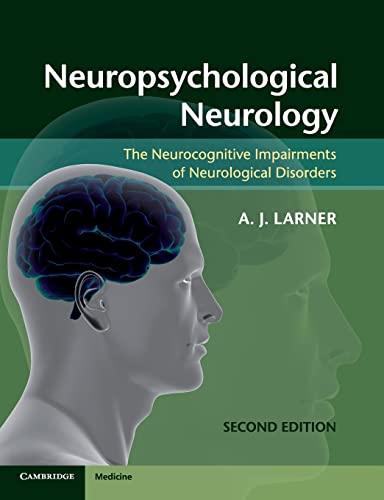 9781107607606: Neuropsychological Neurology: The Neurocognitive Impairments of Neurological Disorders