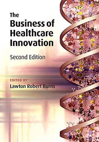 9781107607774: The Business of Healthcare Innovation, 2nd Edition