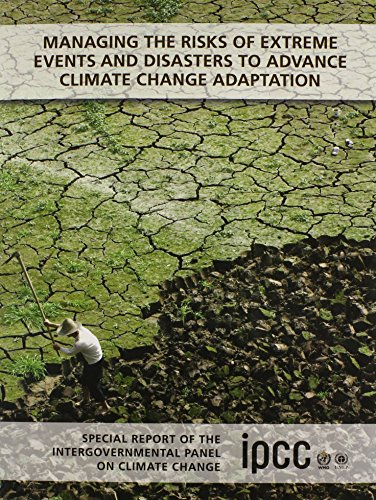 Managing the Risks of Extreme Events and Disasters to Advance Climate Change Adaptation: Special ...