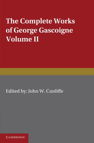 9781107608009: The Complete Works of George Gascoigne: Volume 2, The Glasse of Governement, the Princely Pleasures at Kenelworth Castle, the Steele Glas, and Other Poems and Prose Works (Cambridge English Classics)