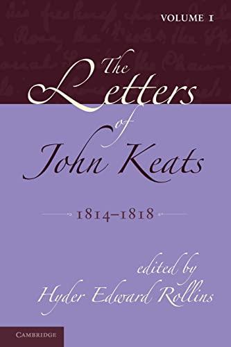 9781107608207: The Letters of John Keats: Volume 1, 1814-1818: 1814-1821
