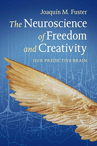 9781107608627: The Neuroscience of Freedom and Creativity: Our Predictive Brain