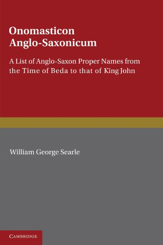 Onomasticon Anglo-Saxonicum: A List of Anglo-Saxon Proper Names from the Time of Beda to That of ...
