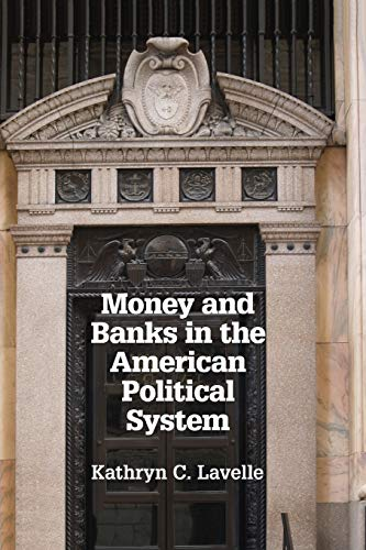 Money and Banks in the American Political: Lavelle, Professor Kathryn
