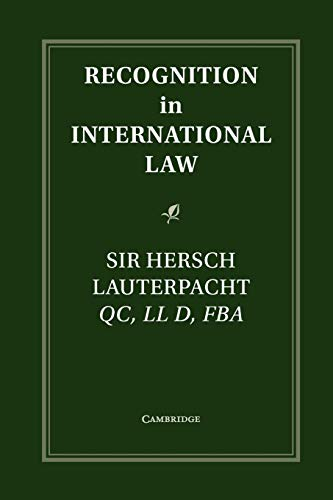 Recognition in International Law (Grotius Classic Reprint Series): Lauterpacht, Hersch