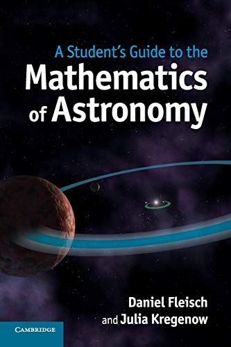 9781107610217: A Student's Guide to the Mathematics of Astronomy