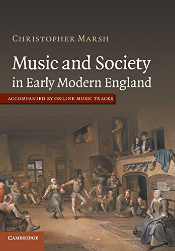 Music and Society in Early Modern England: Marsh, Christopher