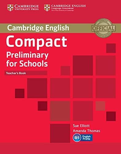 Compact Preliminary for Schools Teacher's Book (Cambridge English) (1107610273) by Sue Elliott; Amanda Thomas