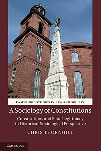 9781107610569: A Sociology of Constitutions: Constitutions and State Legitimacy in Historical-Sociological Perspective (Cambridge Studies in Law and Society)