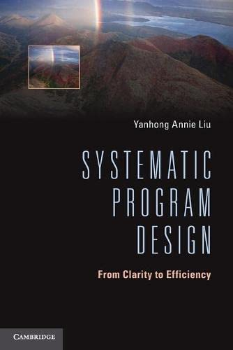 9781107610798: Systematic Program Design: From Clarity to Efficiency