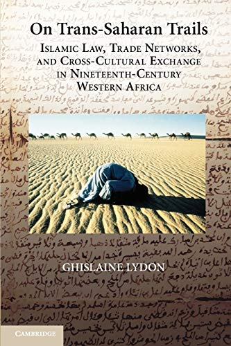 9781107611788: On Trans-Saharan Trails: Islamic Law, Trade Networks, and Cross-Cultural Exchange in Nineteenth-Century Western Africa