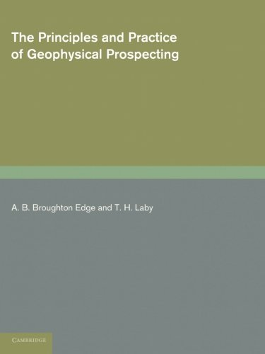 The Principles and Practice of Geophysical Prospecting: Being the Report of the Imperial ...