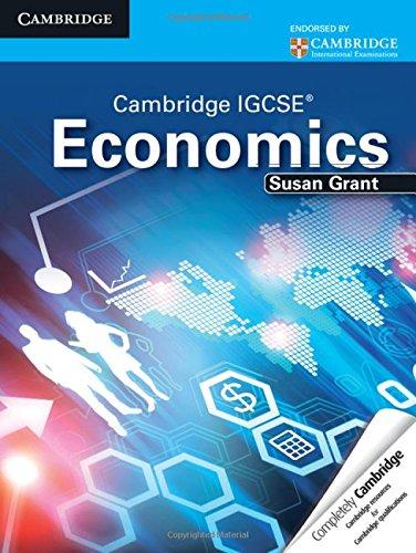 Cambridge IGCSE Economics Student's Book (Cambridge International: Grant, Susan