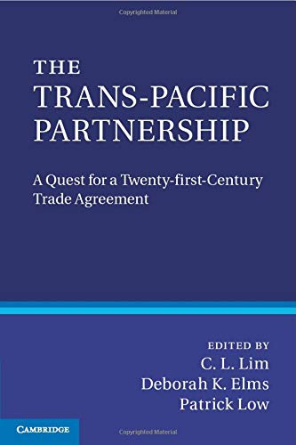 The Trans-Pacific Partnership: A Quest for a Twenty-first Century Trade Agreement (Paperback)
