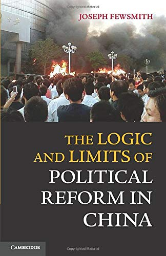 9781107612549: The Logic and Limits of Political Reform in China Paperback