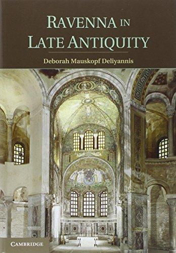 Ravenna in Late Antiquity: Deliyannis, Deborah Mauskopf