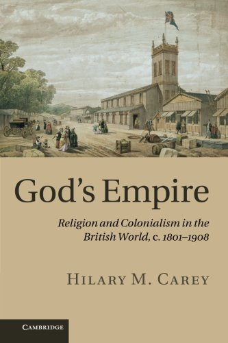 9781107613027: God's Empire: Religion and Colonialism in the British World, c.1801-1908