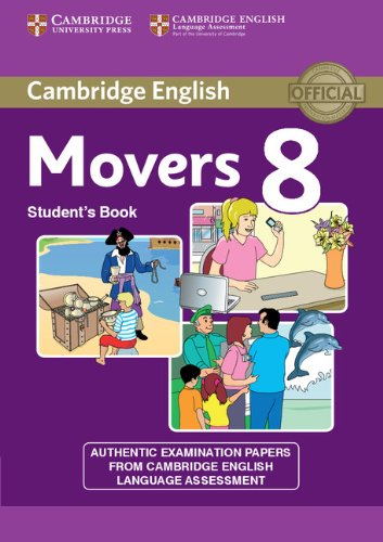 9781107613072: Cambridge English Young Learners 8 Movers Student's Book: Authentic Examination Papers from Cambridge English Language Assessment