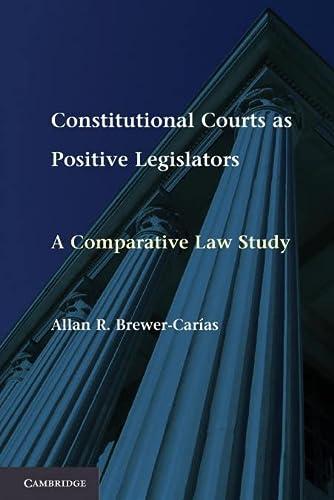 9781107613089: Constitutional Courts as Positive Legislators: A Comparative Law Study